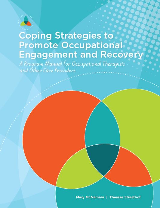 Coping Strategies to Promote Occupational Engagement and Recovery